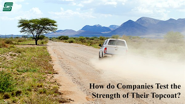 How Do Companies Test The Strength Of Their Topcoat.jpg