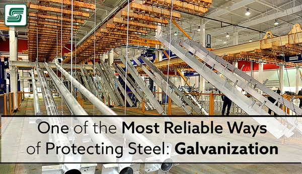 One of the Most Reliable Ways of Protecting Steel: Galvanization