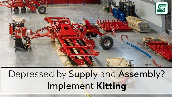 Depressed by Supply and Assembly? Implement Kitting